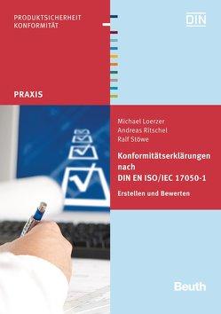 Konformitätserklärungen nach DIN EN ISO/IEC 17050-1 von Loerzer,  Michael, Ritschel,  Andreas, Stöwe,  Ralf