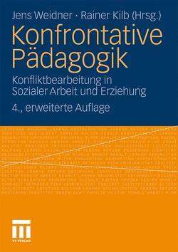 Konfrontative Pädagogik von Kilb,  Rainer, Weidner,  Jens