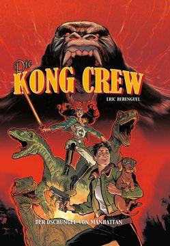 Die Kong Crew von Fricke,  Kerstin, Herenguel,  Eric