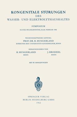 Kongenitale Störungen des Wasser- und Elektrolythaushaltes von Brodehl,  Johannes, Hungerland,  Heinz