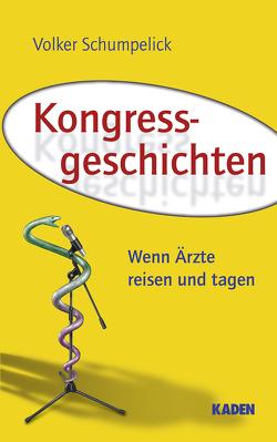 Kongressgeschichten von Mercker,  Hannes, Schumpelick,  Volker, Vogt,  Peter M.