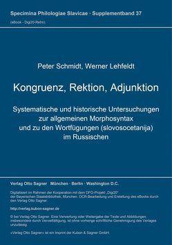 Kongruenz, Rektion, Adjunktion von Lehfeldt,  Werner, Schmidt,  Peter
