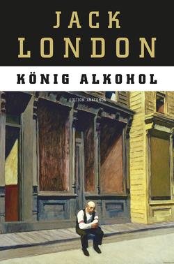 König Alkohol von London,  Jack, Magnus,  Erwin
