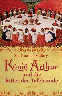 König Arthur und die Ritter der Tafelrunde von Malory,  Sir Thomas