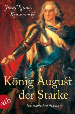 König August der Starke von Kraszewski,  Józef Ignacy, Lichtenfeld,  Kristiane