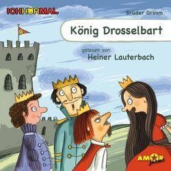 König Drosselbart gelesen von Heiner Lauterbach – ICHHöRMAL von Brüder Grimm, , Kulot,  Daniela, Lauterbach,  Heiner, Petzold,  Bert Alexander