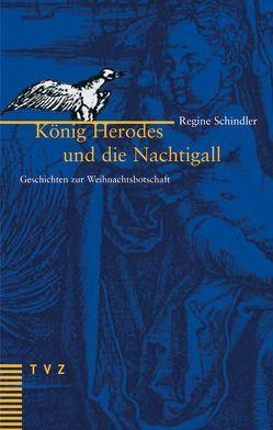 König Herodes und die Nachtigall von Schindler,  Regine