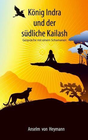 König Indra und der südliche Kailash von Heymann,  Anselm von