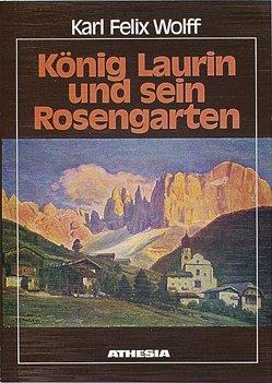 König Laurin und sein Rosengarten von Wolff,  Karl Felix