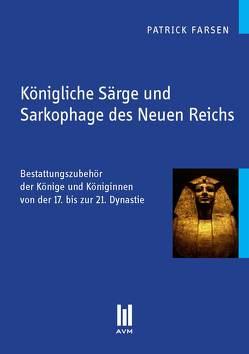 Königliche Särge und Sarkophage des Neuen Reichs von Farsen,  Patrick