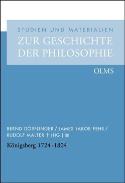 Königsberg 1724 – 1804 von Dörflinger,  Bernd, Fehr,  James J, Malter,  Rudolf