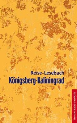 Königsberg-Kaliningrad Reise-Lesebuch von Strunz,  Gunnar