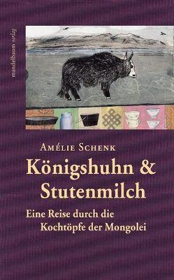Königshuhn & Stutenmilch von Schenk,  Amélie