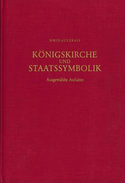 Königskirche und Staatssymbolik von Grass,  Nikolaus