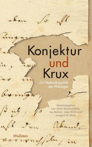 Konjektur und Krux von Bohnenkamp-Renken,  Anne, Bremer,  Kai, Wirth,  Uwe, Wirtz,  Irmgard M.