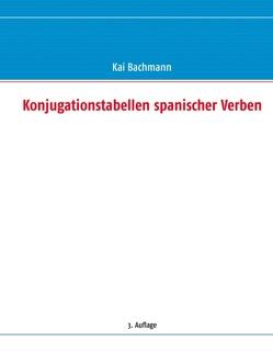 Konjugationstabellen spanischer Verben von Bachmann,  Kai