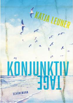 Konjunktivtage von Leuner,  Katja