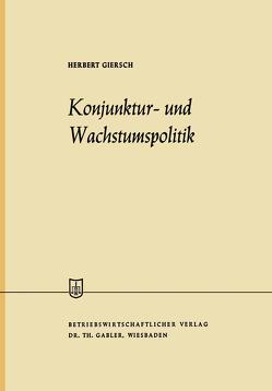 Konjunktur- und Wachstumspolitik in der offenen Wirtschaft von Giersch,  Herbert