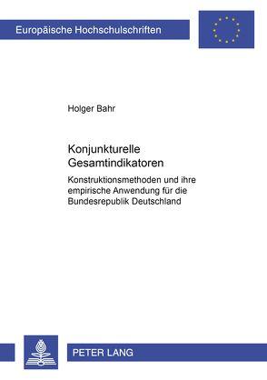 Konjunkturelle Gesamtindikatoren von Bahr,  Holger