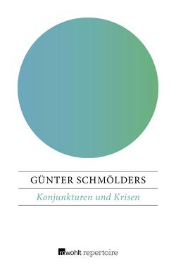 Konjunkturen und Krisen von Schmölders,  Günter