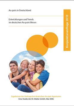 Konjunkturumfrage 2010: Entwicklungen und Trends im deutschen Au-pair-Wesen von Walter-Bolhöfer,  Cordula