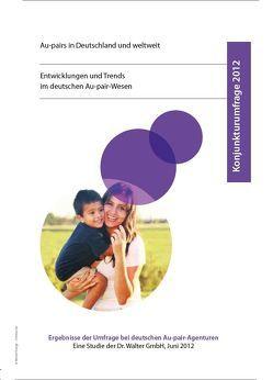 Konjunkturumfrage 2012 – Au-pairs in Deutschland und weltweit von Walter-Bolhöfer,  Cordula