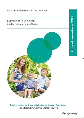 Konjunkturumfrage 2013 – Au-pairs in Deutschland und weltweit von Walter-Bolhöfer,  Cordula