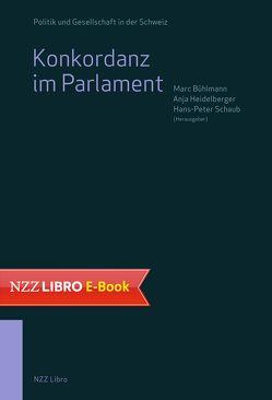 Konkordanz im Parlament von Bühlmann,  Marc, Heidelberger,  Anja, Schaub,  Hans-Peter