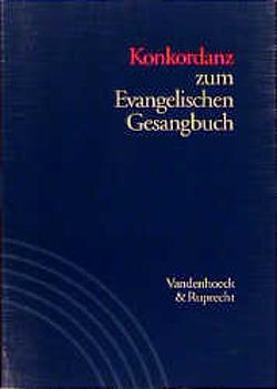 Konkordanz zum Evangelischen Gesangbuch. Studienausgabe von Lippold,  Ernst, Vogelsang,  Günter