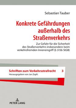 Konkrete Gefährdungen außerhalb des Straßenverkehrs von Tauber,  Sebastian