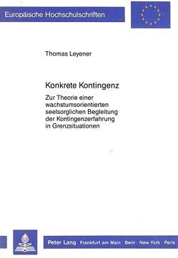 Konkrete Kontingenz von Leyener,  Thomas