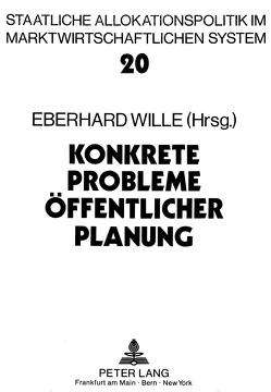 Konkrete Probleme öffentlicher Planung von Wille,  Eberhard