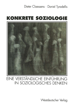 Konkrete Soziologie von Claessens,  Karin, Tyradellis,  Daniel