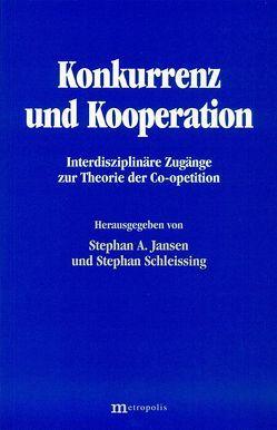 Konkurrenz und Kooperation von Jansen,  Stephan A., Schleissing,  Stephan