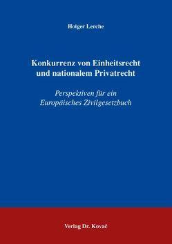 Konkurrenz von Einheitsrecht und nationalem Privatrecht von Lerche,  Holger