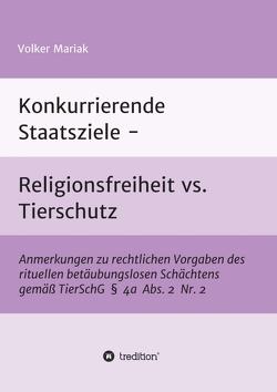 Konkurrierende Staatsziele – Religionsfreiheit vs. Tierschutz von Mariak,  Volker