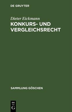 Konkurs- und Vergleichsrecht von Eickmann,  Dieter