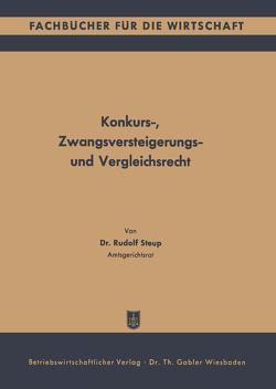 Konkurs-, Zwangsversteigerungs- und Vergleichsrecht von Steup,  Rudolf