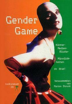 Konkursbuch. Zeitschrift für Vernunftkritik / Gender Game von Gehrke,  Claudia, Kaltenecker,  Siegfried, Koch,  Gertrud, Ratzeburg,  Wibke, Strunk,  Marion