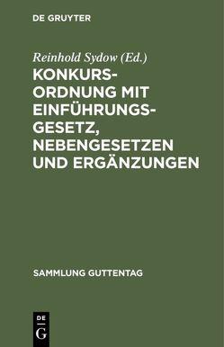 Konkursordnung mit Einführungsgesetz, Nebengesetzen und Ergänzungen von Sydow,  Reinhold