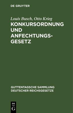Konkursordnung und Anfechtungsgesetz von Busch,  Louis, Krieg,  Otto, Sydow,  Reinhold