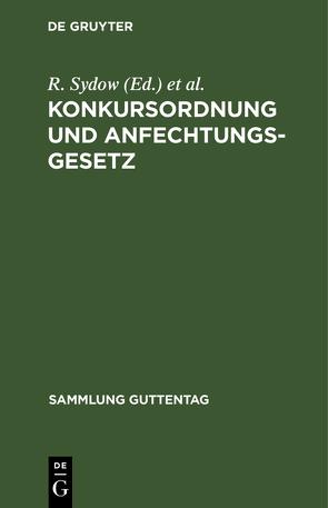 Konkursordnung und Anfechtungsgesetz von Busch,  Louis, Sydow,  Reinhold