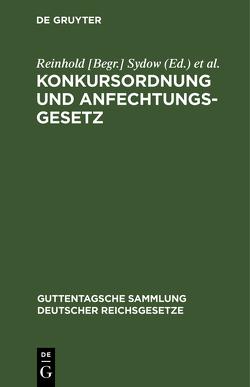 Konkursordnung und Anfechtungsgesetz von Busch,  Louis, Sydow,  Reinhold [Begr.]