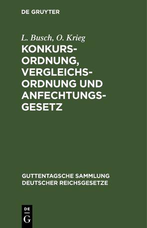 Konkursordnung, Vergleichsordnung und Anfechtungsgesetz von Busch,  Louis, Krieg,  Otto, Sydow,  Reinhold