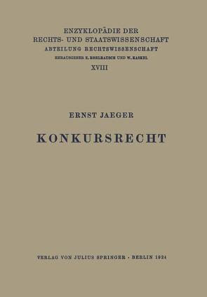 Konkursrecht von Jaeger,  Ernst, Kaskel,  Walter, Kohlrausch,  Eduard, Spiethoff,  A.