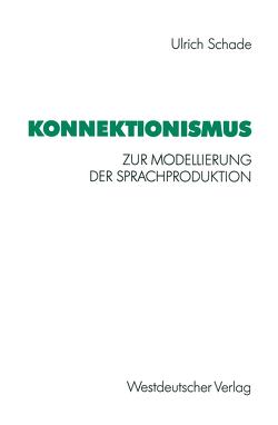 Konnektionismus von Schade,  Ulrich