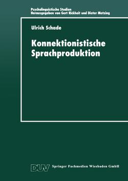 Konnektionistische Sprachproduktion von Schade,  Ulrich