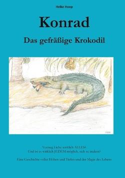Konrad. Das gefräßige Krokodil von Hoop,  Heike