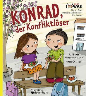 Konrad, der Konfliktlöser – Clever streiten und versöhnen von Eder,  Sigrun, Gasser,  Evi, Molzbichler,  Daniela