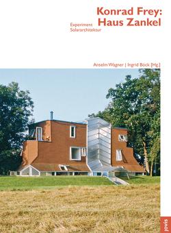 Konrad Frey: Haus Zankel von Böck,  Ingrid, Wagner,  Anselm